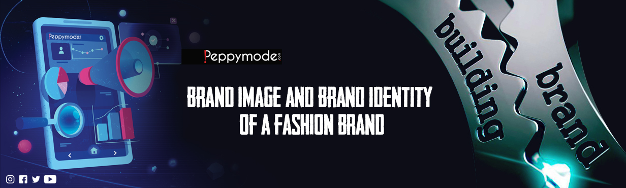 Brand Image and Brand identity of a Fashion Brand