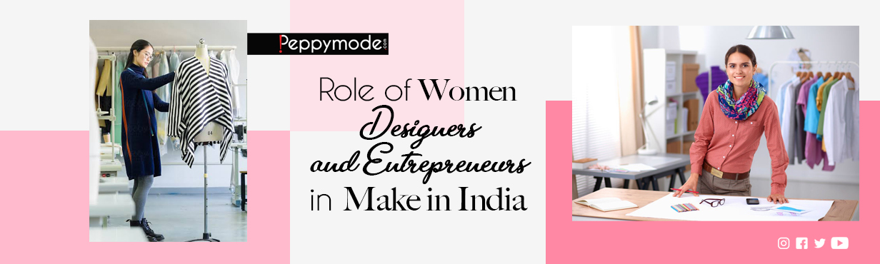 Role of Women Designers and Entrepreneurs in Make In India