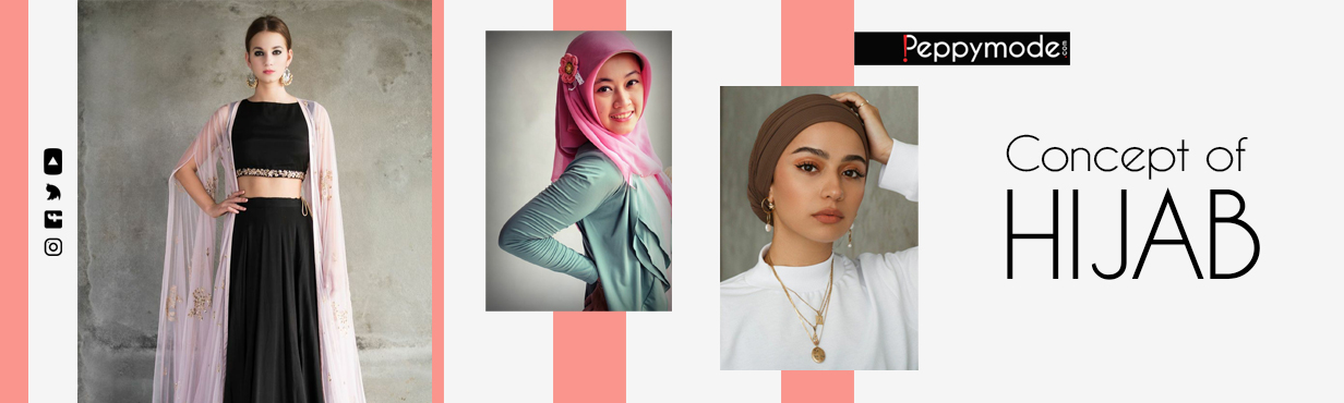 Concept of Hijab and the Transformation it has Gone Through
