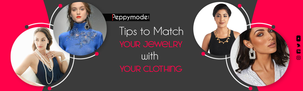 5 Tips to Match Your Jewellery with Your Clothing