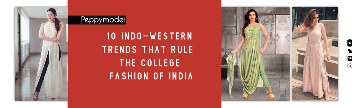 10 Indo-Western Trends that Rule the College Fashion of India